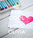 KEEP COOL AND LOVE OLIVIA - Personalised Poster large