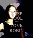 KEEP COOL AND LOVE ROBIN - Personalised Poster small