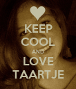 KEEP COOL AND LOVE TAARTJE - Personalised Poster large