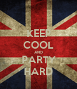 KEEP COOL AND PARTY HARD - Personalised Poster large