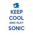 KEEP COOL AND PLAY SONIC  - Personalised Poster large