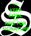 KEEP COOL AND RIDE FOR SIGNATURE - Personalised Poster large