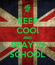 KEEP COOl AND STAY IN SCHOOL - Personalised Poster large