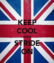 KEEP COOL AND STRIDE ON - Personalised Poster large