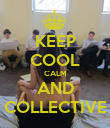 KEEP COOL CALM AND COLLECTIVE - Personalised Poster large