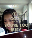 KEEP COOL even though YOU'RE TOO BUSY - Personalised Poster large
