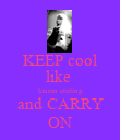 KEEP cool like  lauren stirling and CARRY ON - Personalised Poster large