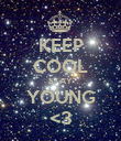 KEEP COOL STAY YOUNG <3 - Personalised Poster large
