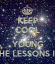 KEEP COOL STAY YOUNG WITH THE LESSONS IN LOVE - Personalised Poster large
