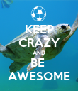 KEEP CRAZY AND BE  AWESOME - Personalised Poster large