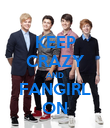 KEEP CRAZY AND FANGIRL ON - Personalised Poster large