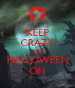 KEEP CRAZY AND HALLOWEEN ON - Personalised Poster large