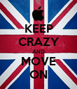 KEEP CRAZY AND MOVE ON - Personalised Poster large