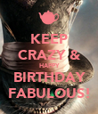 KEEP CRAZY & HAPPY BIRTHDAY FABULOUS! - Personalised Poster large