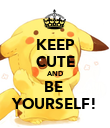 KEEP CUTE AND BE  YOURSELF! - Personalised Poster large