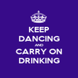 KEEP DANCING AND CARRY ON DRINKING - Personalised Poster large