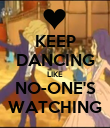 KEEP DANCING LIKE NO-ONE'S WATCHING - Personalised Poster large
