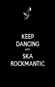 KEEP DANCING with SKA ROCKMANTIC - Personalised Poster large