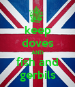 keep doves AND fish and gerbils - Personalised Poster large