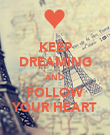 KEEP DREAMING AND FOLLOW YOUR HEART - Personalised Poster large