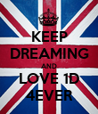 KEEP DREAMING AND LOVE 1D 4EVER - Personalised Poster large