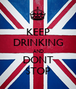 KEEP DRINKING AND DONT STOP - Personalised Poster large