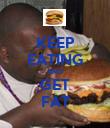 KEEP EATING AND GET FAT - Personalised Poster large