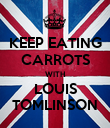 KEEP EATING CARROTS WITH LOUIS TOMLINSON - Personalised Poster large