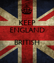 KEEP ENGLAND  BRITISH  - Personalised Poster large