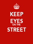 KEEP EYES ON THE STREET  - Personalised Poster large