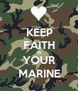 KEEP FAITH IN YOUR MARINE - Personalised Poster large