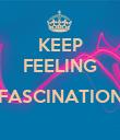 KEEP FEELING  FASCINATION  - Personalised Poster large