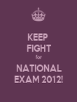 KEEP  FIGHT for NATIONAL EXAM 2012! - Personalised Poster large