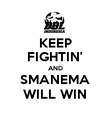 KEEP FIGHTIN' AND SMANEMA WILL WIN - Personalised Poster small