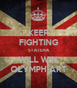 KEEP FIGHTING STATERA WILL WIN  OLYMPHIART - Personalised Poster large