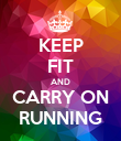 KEEP FIT AND CARRY ON RUNNING - Personalised Poster small
