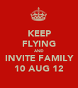KEEP FLYING AND INVITE FAMILY 10 AUG 12 - Personalised Poster large
