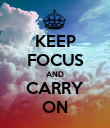 KEEP FOCUS AND CARRY ON - Personalised Poster large