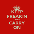 KEEP FREAKIN AND CARRY ON - Personalised Poster large