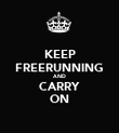 KEEP FREERUNNING AND CARRY ON - Personalised Poster large