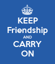KEEP Friendship AND CARRY ON - Personalised Poster large