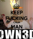 KEEP FUCKING CALM MAN  - Personalised Poster large