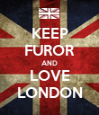 KEEP FUROR AND LOVE LONDON - Personalised Poster small