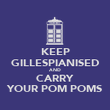 KEEP GILLESPIANISED AND CARRY YOUR POM POMS - Personalised Poster large