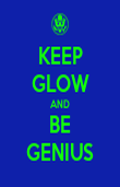 KEEP GLOW AND BE GENIUS - Personalised Poster large