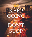 KEEP GOING AND DON'T STOP - Personalised Poster large