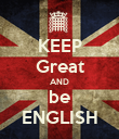 KEEP Great AND be ENGLISH - Personalised Poster large