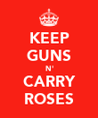 KEEP GUNS N' CARRY ROSES - Personalised Poster large