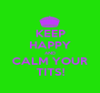KEEP HAPPY AND CALM YOUR TITS! - Personalised Poster large