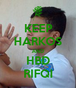 KEEP HARKOS AND HBD RIFQI - Personalised Poster large